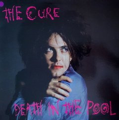 The Cure - Death In The Pool LP + Pôster