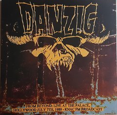 Danzig -   From Beyond: Live At The Palace, Hollywood July 7th, 1989 -  KNAC FM Broadcast LP