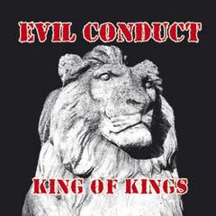 Evil Conduct - King Of Kings LP
