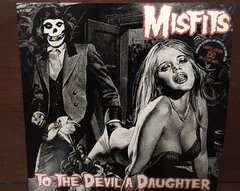Misfits - To The Devil A Daughter LP