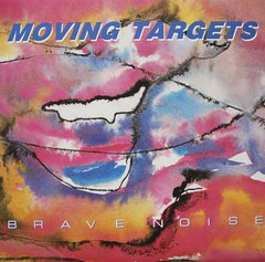 Moving Targets - Brave Noise LP