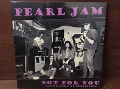 Pearl Jam - Not For You: Rare Radio & TV Broadcasts LP - comprar online