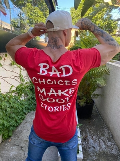 Camiseta Bad Choices Red