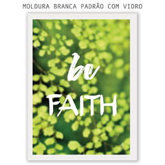 Quadro - Be Faith na internet