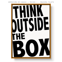 Quadro - Think Outside the Box - loja online