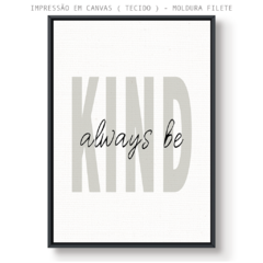 Quadro - Always Be Kind na internet