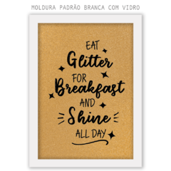 Quadro - Eat Glitter for Breakfast na internet