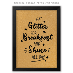 Quadro - Eat Glitter for Breakfast - comprar online