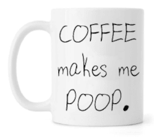 Caneca - Coffee Makes me Poop