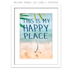 Quadro - This is my Happy Place