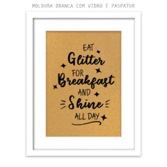 Quadro - Eat Glitter for Breakfast