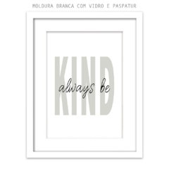 Imagem do Quadro - Always Be Kind