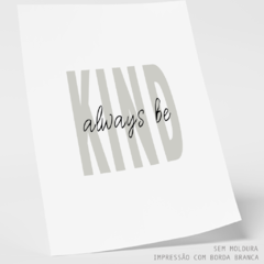 Quadro - Always Be Kind - comprar online