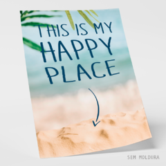 Quadro - This is my Happy Place - loja online