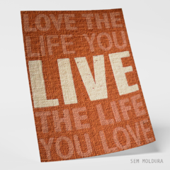 Quadro - Love the life you live - loja online