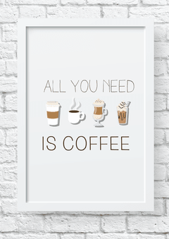 quadro all you need is coffee 2 moldura branca