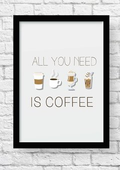 quadro all you need is coffee 2 moldura preta