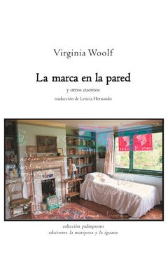 La marca en la pared y otros cuentos - Virginia Woolf