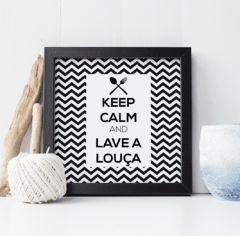 Quadro - Keep Calm And Lave A Louça