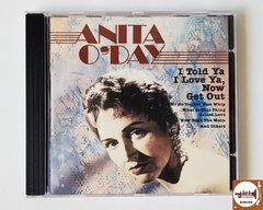 Anita O'Day - I Told Ya I Love Ya, Now Get Out