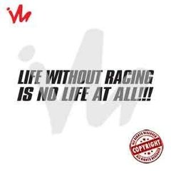 Adesivo Life Without Racing Is No Life At All!!!