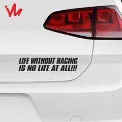 Adesivo Life Without Racing Is No Life At All!!! na internet