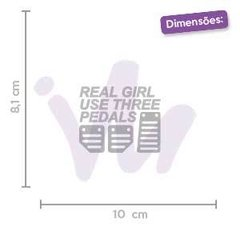 Adesivo Real Girl Use Three Pedals - comprar online
