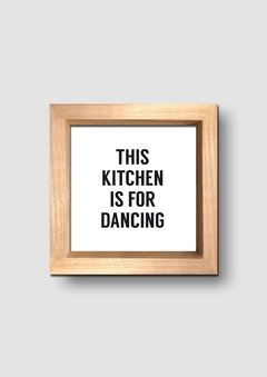 Cuadro This Kitchen is for Dancing - tienda online