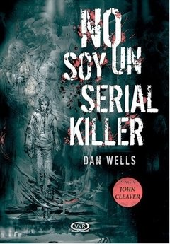NO SOY UN SERIAL KILLER (SAGA JOHN CLEAVER 1)