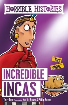 Horrible Histories: Incredible Incas (Reloaded)