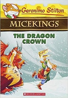 The Dragon Crown (Geronimo Stilton Micekings #7)