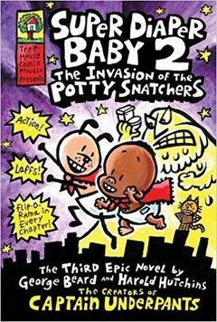 Super Diaper Baby #2: The Invasion of the Potty Snatchers (Captain Underpants)