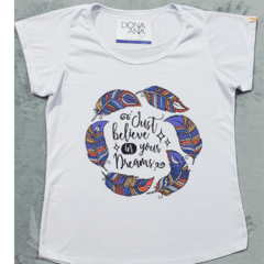 Camiseta just believe in your dreams