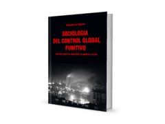 Sociología del Control Global Punitivo