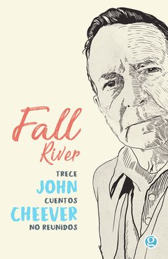 Fall River. Trece cuentos no reunidos,  John Cheever