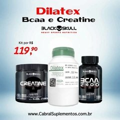 COMBO DILATEX + BCAA + CREATINA
