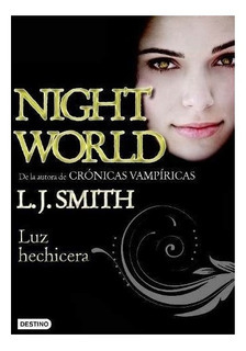LUZ HECHICERA (NIGHT WORLD 5) DE SMITH LISA JANE