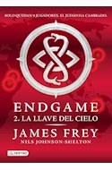 LLAVE DEL CIELO (ENDGAME 2) - Frey James / Johnson Shelton Nils