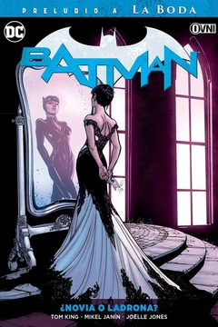 BATMAN VOL.6: ¿NOVIA O LADRONA?