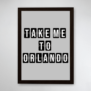 PÔSTER COM MOLDURA - TAKE ME TO ORLANDO